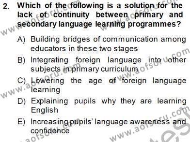 İngilizce Öğretmenliği Bölümü 5. Yarıyıl Çocuklara Yabancı Dil Öğretimi I Dersi 2014 Yılı Güz Dönemi Dönem Sonu Sınavı 2. Soru