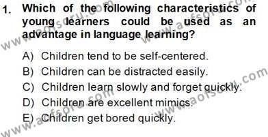 İngilizce Öğretmenliği Bölümü 5. Yarıyıl Çocuklara Yabancı Dil Öğretimi I Dersi 2015 Yılı Güz Dönemi Ara Sınavı 1. Soru