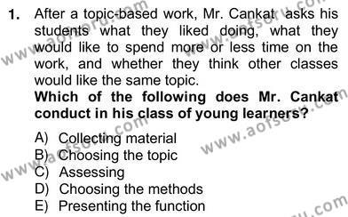 İngilizce Öğretmenliği Bölümü 6. Yarıyıl Çocuklara Yabancı Dil Öğretimi II Dersi 2013 Yılı Bahar Dönemi Ara Sınavı 1. Soru
