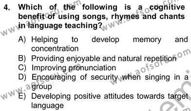 İngilizce Öğretmenliği Bölümü 6. Yarıyıl Çocuklara Yabancı Dil Öğretimi II Dersi 2013 Yılı Bahar Dönemi Ara Sınavı 4. Soru