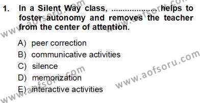 İngilizce Öğretmenliği Bölümü 5. Yarıyıl İngilizce Öğretiminde Yaklaşımlar Dersi 2013 Yılı Güz Dönemi Ara Sınavı 1. Soru