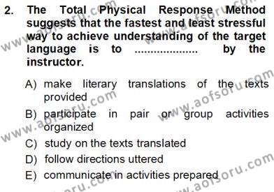 İngilizce Öğretiminde Yaklaşımlar Dersi 2012 - 2013 Yılı (Vize) Ara Sınav Soruları 2. Soru