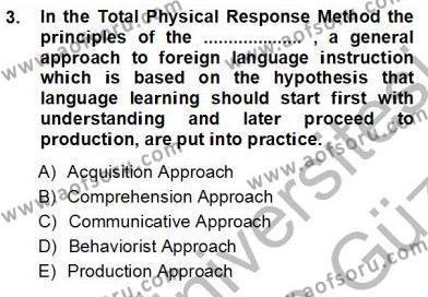 İngilizce Öğretiminde Yaklaşımlar Dersi 2012 - 2013 Yılı (Vize) Ara Sınav Soruları 3. Soru