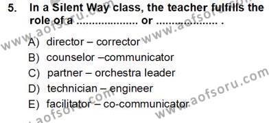 İngilizce Öğretmenliği Bölümü 5. Yarıyıl İngilizce Öğretiminde Yaklaşımlar Dersi 2013 Yılı Güz Dönemi Ara Sınavı 5. Soru