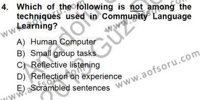 İngilizce Öğretiminde Yaklaşımlar Dersi 2012 - 2013 Yılı Dönem Sonu Sınavı 4. Soru