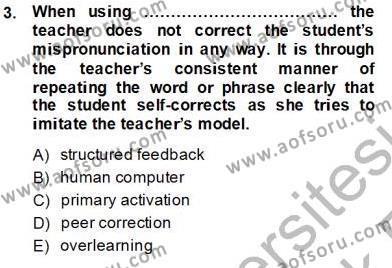 İngilizce Öğretiminde Yaklaşımlar Dersi 2013 - 2014 Yılı Tek Ders Sınavı 3. Soru
