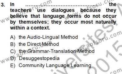 İngilizce Öğretiminde Yaklaşımlar Dersi 2014 - 2015 Yılı (Vize) Ara Sınav Soruları 3. Soru