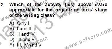 İngilizce Öğretmenliği Bölümü 6. Yarıyıl Konuşma Ve Yazma Öğretimi Dersi 2013 Yılı Bahar Dönemi Dönem Sonu Sınavı 2. Soru