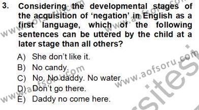 İngilizce Öğretmenliği Bölümü 7. Yarıyıl Dil Edinimi Dersi 2013 Yılı Güz Dönemi Ara Sınavı 3. Soru