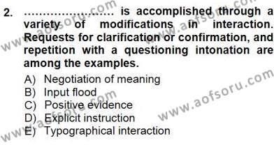 İngilizce Öğretmenliği Bölümü 7. Yarıyıl Dil Edinimi Dersi 2013 Yılı Güz Dönemi Dönem Sonu Sınavı 2. Soru