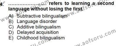 İngilizce Öğretmenliği Bölümü 7. Yarıyıl Dil Edinimi Dersi 2013 Yılı Güz Dönemi Dönem Sonu Sınavı 4. Soru