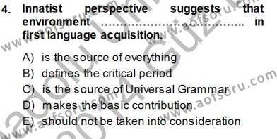 İngilizce Öğretmenliği Bölümü 7. Yarıyıl Dil Edinimi Dersi 2014 Yılı Güz Dönemi Dönem Sonu Sınavı 4. Soru