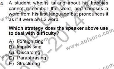 İngilizce Öğretmenliği Bölümü 7. Yarıyıl Dil Edinimi Dersi 2014 Yılı Güz Dönemi Tek Ders Sınavı 4. Soru