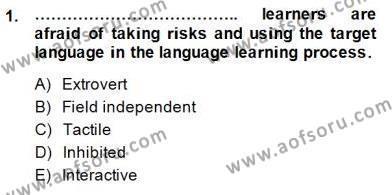 İngilizce Öğretmenliği Bölümü 7. Yarıyıl Dil Edinimi Dersi 2015 Yılı Güz Dönemi Dönem Sonu Sınavı 1. Soru