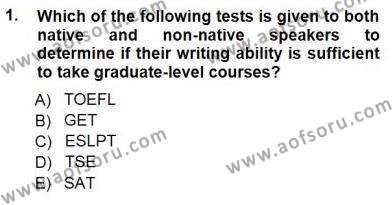İngilizce Öğretmenliği Bölümü 7. Yarıyıl Yabancı Dil Öğretiminde Ölçme Ve Değerlendirme I Dersi 2013 Yılı Güz Dönemi Dönem Sonu Sınavı 1. Soru