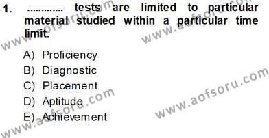 Yabancı Dil Öğretiminde Ölçme Ve Değerlendirme 1 Dersi 2013 - 2014 Yılı (Vize) Ara Sınav Soruları 1. Soru
