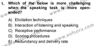 İngilizce Öğretmenliği Bölümü 8. Yarıyıl Yabancı Dil Öğretiminde Ölçme Ve Değerlendirme II Dersi 2014 Yılı Bahar Dönemi Ara Sınavı 1. Soru