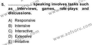 İngilizce Öğretmenliği Bölümü 8. Yarıyıl Yabancı Dil Öğretiminde Ölçme Ve Değerlendirme II Dersi 2014 Yılı Bahar Dönemi Ara Sınavı 5. Soru
