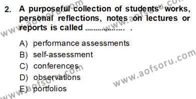 Yabancı Dil Öğretiminde Ölçme Ve Değerlendirme 2 Dersi 2013 - 2014 Yılı (Final) Dönem Sonu Sınav Soruları 2. Soru