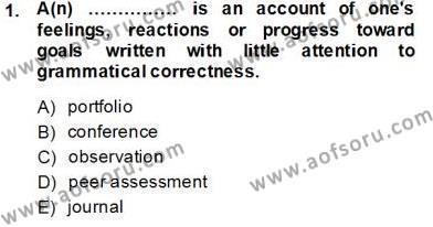 Yabancı Dil Öğretiminde Ölçme Ve Değerlendirme 2 Dersi 2013 - 2014 Yılı Tek Ders Sınavı 1. Soru