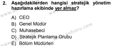 Konaklama İşletmeciliği Bölümü 5. Yarıyıl Stratejik Yönetim Dersi 2013 Yılı Güz Dönemi Ara Sınavı 2. Soru