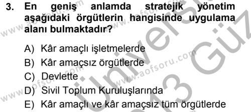 Konaklama İşletmeciliği Bölümü 5. Yarıyıl Stratejik Yönetim Dersi 2013 Yılı Güz Dönemi Ara Sınavı 3. Soru