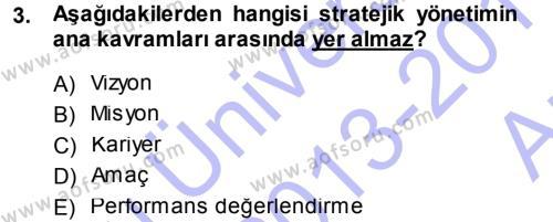 Konaklama İşletmeciliği Bölümü 5. Yarıyıl Stratejik Yönetim Dersi 2014 Yılı Güz Dönemi Ara Sınavı 3. Soru