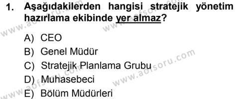 Stratejik Yönetim Dersi 2013 - 2014 Yılı Tek Ders Sınavı 1. Soru