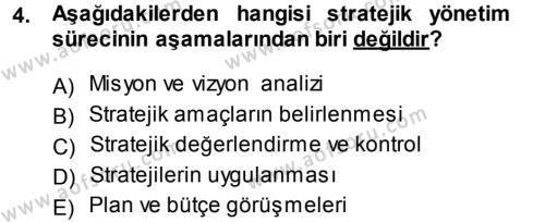Konaklama İşletmeciliği Bölümü 5. Yarıyıl Stratejik Yönetim Dersi 2015 Yılı Güz Dönemi Ara Sınavı 4. Soru