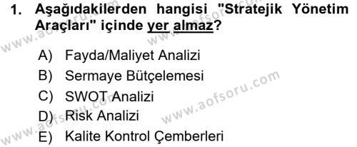 Stratejik Yönetim Dersi 2015 - 2016 Yılı (Vize) Ara Sınav Soruları 1. Soru