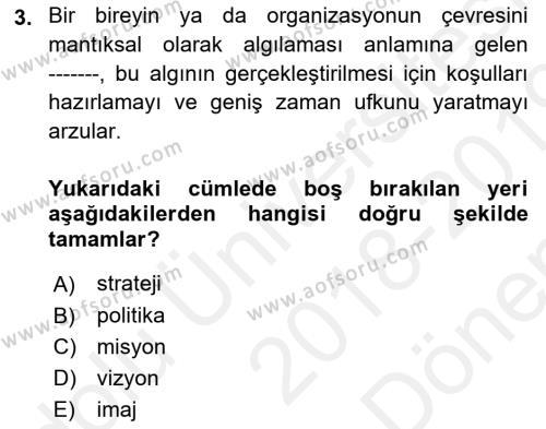 Stratejik Yönetim Dersi 2018 - 2019 Yılı (Final) Dönem Sonu Sınav Soruları 3. Soru