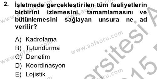 Spor Yönetimi Bölümü 2. Yarıyıl İşletme Fonksiyonları Dersi 2015 Yılı Bahar Dönemi Dönem Sonu Sınavı 2. Soru