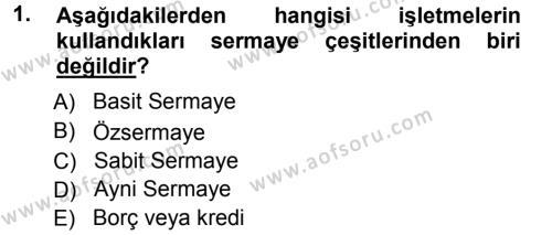 Kamu Yönetimi Bölümü 1. Yarıyıl Genel İşletme Dersi 2013 Yılı Güz Dönemi Ara Sınavı 1. Soru