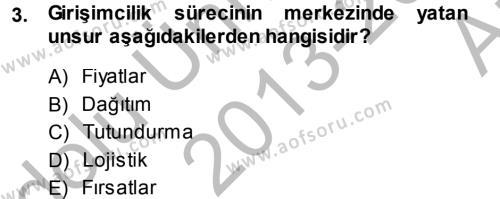 Sosyal Hizmet Bölümü 2. Yarıyıl Girişimcilik Dersi 2014 Yılı Bahar Dönemi Ara Sınavı 3. Soru