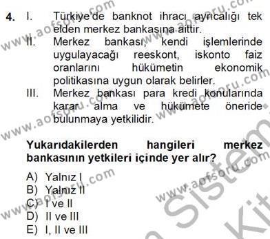 Menkul Kıymetler ve Sermaye Piyasası Bölümü 2. Yarıyıl Ekonomik Analiz Dersi 2013 Yılı Bahar Dönemi Dönem Sonu Sınavı 4. Soru