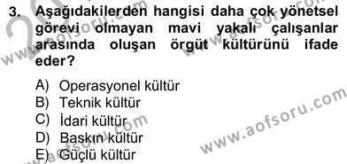 Özel Güvenlik ve Koruma Bölümü 2. Yarıyıl Yönetim ve Organizasyon II Dersi 2013 Yılı Bahar Dönemi Ara Sınavı 3. Soru