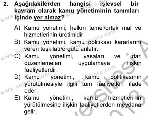 Kamu Yönetimi Bölümü 4. Yarıyıl Kamu Yönetimi Dersi 2013 Yılı Bahar Dönemi Ara Sınavı 2. Soru