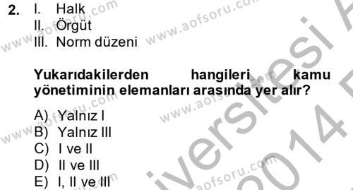 Maliye Bölümü 4. Yarıyıl Kamu Yönetimi Dersi 2014 Yılı Bahar Dönemi Ara Sınavı 2. Soru