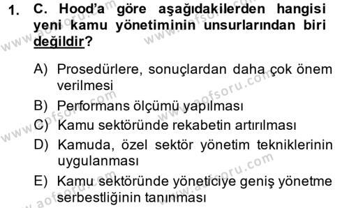 Kamu Yönetimi Bölümü 4. Yarıyıl Kamu Yönetimi Dersi 2014 Yılı Bahar Dönemi Dönem Sonu Sınavı 1. Soru