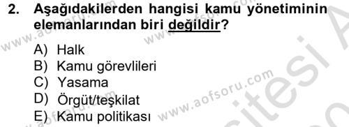 Kamu Yönetimi Dersi 2013 - 2014 Yılı Tek Ders Sınavı 2. Soru