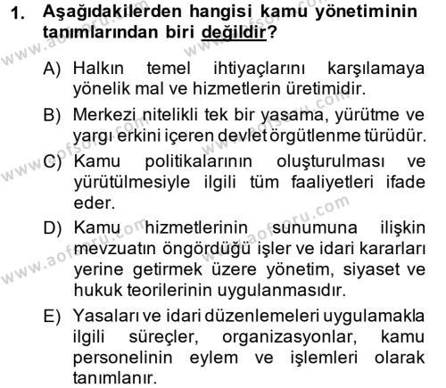 Yerel Yönetimler Bölümü 4. Yarıyıl Kamu Yönetimi Dersi 2015 Yılı Bahar Dönemi Ara Sınavı 1. Soru