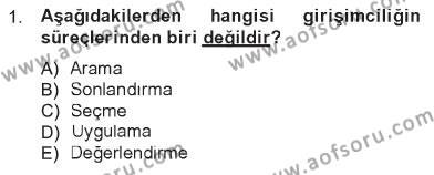 Ev İdaresi Bölümü 3. Yarıyıl Girişimcilik ve İş Kurma Dersi 2013 Yılı Güz Dönemi Tek Ders Sınavı 1. Soru