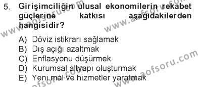 Ev İdaresi Bölümü 3. Yarıyıl Girişimcilik ve İş Kurma Dersi 2013 Yılı Güz Dönemi Tek Ders Sınavı 5. Soru