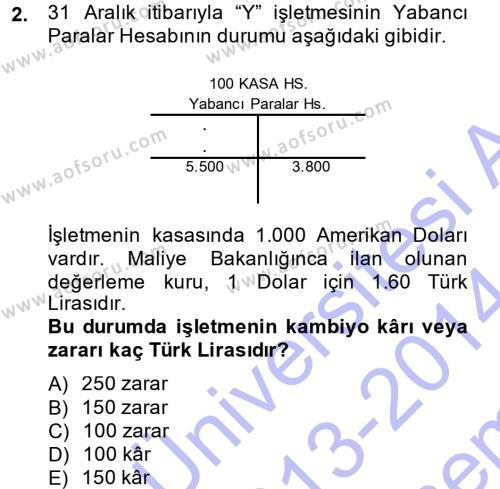 Dönemsonu İşlemleri Dersi 2013 - 2014 Yılı (Final) Dönem Sonu Sınav Soruları 2. Soru