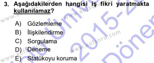 Türk Dili ve Edebiyatı Bölümü 7. Yarıyıl Girişimcilik ve İş Kurma Dersi 2016 Yılı Güz Dönemi Dönem Sonu Sınavı 3. Soru
