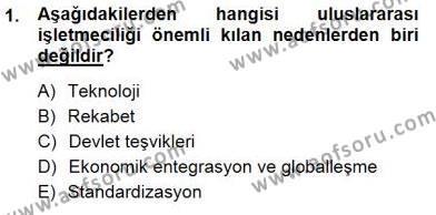 Uluslararası İşletmecilik Dersi 2012 - 2013 Yılı Dönem Sonu Sınavı 1. Soru