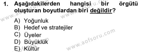 İşletme Bölümü 6. Yarıyıl Örgüt Kuramı Dersi 2013 Yılı Bahar Dönemi Ara Sınavı 1. Soru