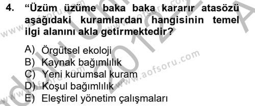 İşletme Bölümü 6. Yarıyıl Örgüt Kuramı Dersi 2013 Yılı Bahar Dönemi Ara Sınavı 4. Soru