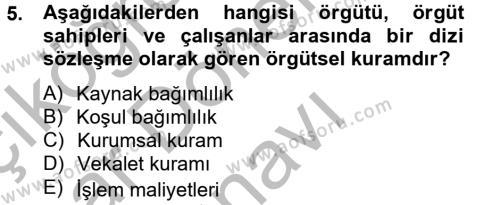 İşletme Bölümü 6. Yarıyıl Örgüt Kuramı Dersi 2013 Yılı Bahar Dönemi Dönem Sonu Sınavı 5. Soru