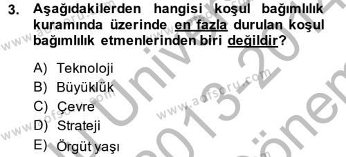 İşletme Bölümü 6. Yarıyıl Örgüt Kuramı Dersi 2014 Yılı Bahar Dönemi Dönem Sonu Sınavı 3. Soru